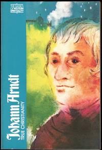 Johann Arndt:  True Christianity (Classics of Western Spirituality)