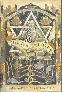 The Jew in the Lotus - A Poet's Rediscovery of Jewish Identity in Buddhist India