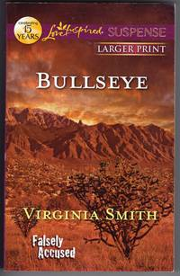 Bullseye (Love Inspired Large Print Suspense) by  Virginia Smith - Paperback - First Printing - 2012 - from Mirror Image Book and Biblio.co.uk