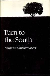 Turn to the South: Essays on Southern Jewry.