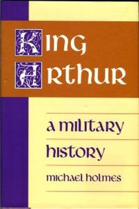 image of King Arthur: A Military History