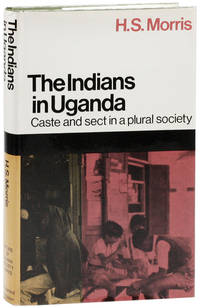 The Indians in Uganda: caste and sect in a plural society
