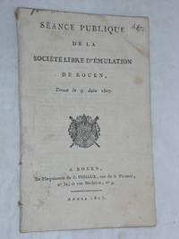 SÉANCE publique de la Société libre d'émulation de Rouen, tenue...