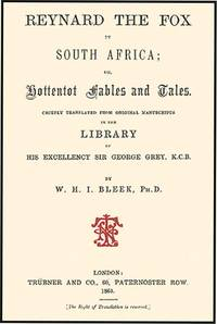 REYNARD THE FOX IN SOUTH AFRICA; OR, HOTTENTOT FABLES AND TALES
