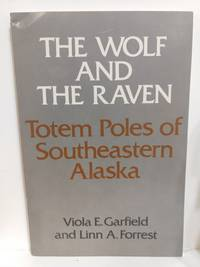 Wolf and the Raven Totem Poles of Southeastern Alaska