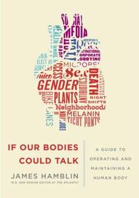 If Our Bodies Could Talk : Conversational Anatomy