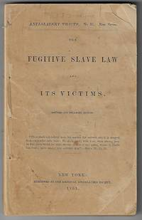 The Fugitive Slave Law and Its Victims, Revised and Enlarged Edition