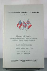 Yankees A'Coming: One Month's Experience During the Invasion of Liberty County, Georgia,...