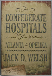 Two Confederate Hospitals and Their Patients: Atlanta to Opelika