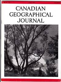 Canadian Geographical Journal, April 1956 - The Land of Canada, Wet Plate Wonder (George T. Taylor 1838-1913), The Hidden Harvest (Polygala Senega), +