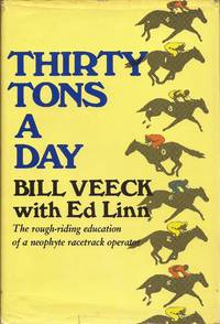 image of Thirty Tons a Day: The rough-riding education of a neophyte racetrack operator