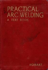 Practical Arc Welding: A Text Book