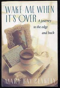 Wake Me When It's Over: A journey to the edge and back