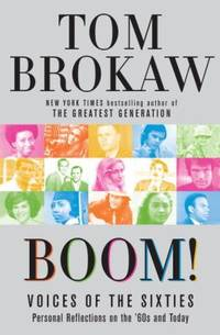 Boom! : Voices of the Sixties Personal Reflections on the '60s and Today