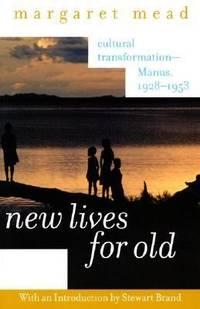 New Lives for Old : Cultural Transformation--Manus, 1928-1953