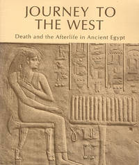 Journey To The West: Death and the Afterlife in Ancient Egypt by Lowie Museum - Paperback - 1979 - from Diatrope Books and Biblio.com