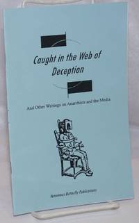image of Caught in the web of deception and other writings on anarchists and the media