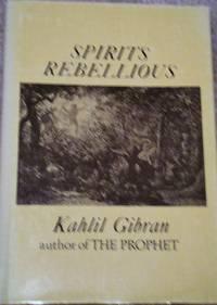 Spirits Rebellious by Kahlil Gibran, Hardcover, 1947