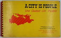 image of A City is People.  Una Ciudad un Pueblo. The San Juan Metropolitan Area, 1508-1975, a Basis for Planning.  Una ciudad, un Pueblo, el Area Metropolitan de San Juan, 1508-1975, Fundamentos de Planificacion