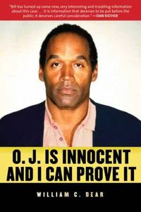 O. J. Is Innocent and I Can Prove It : The Shocking Truth about the Murders of Nicole Simpson and Ron Goldman by William C. Dear  - Hardcover  - 2012  - from ThriftBooks (SKU: G1616086203I4N01)