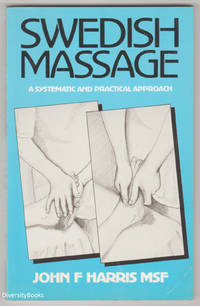 SWEDISH MASSAGE: A Systematic and Practical Approach