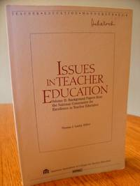 Issues in Teacher Education; Volume 2:  Background Papers from the National Commission for Excellence in Teacher Education (Teacher education monograph)