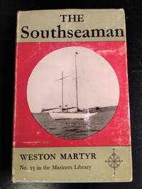THE SOUTHSEAMAN: THE LIFE STORY of a SCHOONER