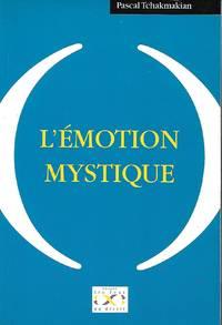 L'émotion mystique, traduction de l'anglais par Christine Tremoulet