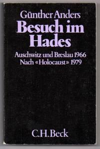 "Besuch im Hades: Auschwitz und Breslau 1966; Nach ""Holocaust"" 1979 by  Gunther Anders - Paperback - Signed - 1985 - from Attic Books and Biblio.com"