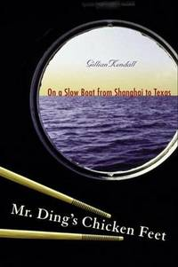 image of Mr. Ding's Chicken Feet: On a Slow Boat from Shanghai to Texas