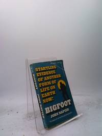 BIGFOOT: STARTLING EVIDENCE OF ANOTHER FORM OF LIFE ON EARTH NOW! by John Napier  - Paperback  - 1972  - from ThriftBooks (SKU: 1225544017)