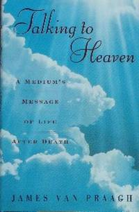image of Talking To Heaven.  A Medium's Message of Life After Death