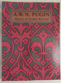image of A. W. N. Pugin: Master of Gothic Revival