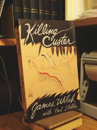 Killing Custer by  James Welch - Paperback - 1st Edition  - 1994 - from Henniker Book Farm and Biblio.co.uk