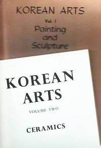 KOREAN ARTS:  Vol. I, Painting and Sculpture + Vol. Two, Ceramics