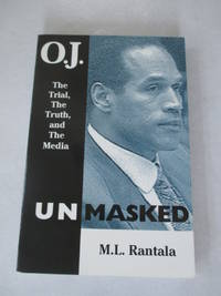 O. J. Unmasked: The Trial, The Truth, and the Media