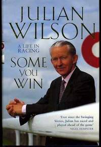 Some You Win by  Julian Wilson - Hardcover - 1998 - from YesterYear Books and Biblio.com