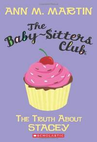 The Baby-Sitters Club #3: The Truth about Stacey (Baby-Sitters Club (Numbered)) by  Ann M Martin - Paperback - from World of Books Ltd and Biblio.com