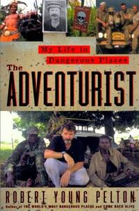 image of The Adventurist: My Life in Dangerous Places