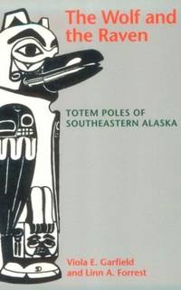 The Wolf and the Raven: Totem Poles of Southeastern Alaska