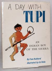 image of A day with Tupi; an authentic story of an Indian boy in California's mountains