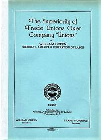 "THE SUPERIORITY OF TRADE UNIONS OVER COMPANY ""UNIONS""  [bound with]  WAGE THEORIES."