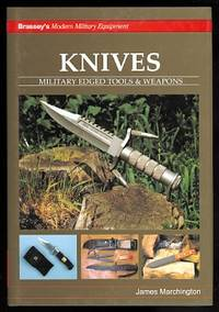 image of KNIVES:  MILITARY EDGED TOOLS & WEAPONS.  BRASSEY'S MODERN MILITARY EQUIPMENT SERIES.