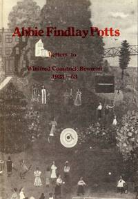 ABBIE FINDLAY POTTS: LETTERS WRITTEN TO WINIFRED COMSTOCK BOWMAN