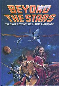 Beyond The Stars - Tales of Adventure in Time and Space