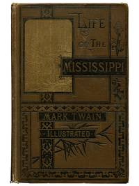 Life on the Mississippi by Mark Twain [Samuel L. Clemens] - First U. S. edition (following the Chatto & Windus edition publi - 1888 - from Zachary Stacy, Bookseller (SKU: 10094)