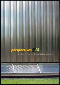 Perspectives@25: A Quarter Century Of New Art in Houston