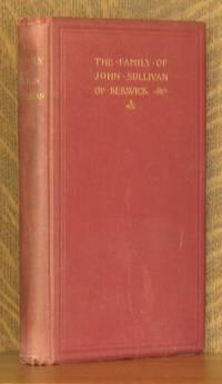 MATERIALS FOR A HISTORY OF THE FAMILY OF JOHN SULLIVAN OF BERWICK, NEW ENGLAND, AND OF THE O'SULLIVANS OF ARDEA, IRELAND