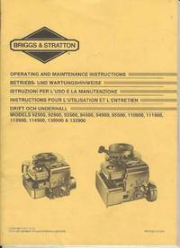 Briggs & Stratton Operating and Maintenance Instructions Models 92500, 92900, 93500, 94500, 95599, 110900, 111900, 113900, 114900, 130900 & 132900