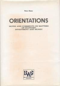 Orientations: Notes and Comments on Matters of Economy, Investment and Money by Pietro Manes - First Edition - 1985 - from Mr Pickwick's Fine Old Books and Biblio.com